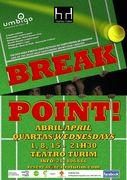 TEATRO: Break Point!