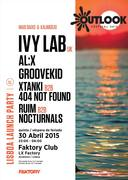 NOITE: OUTLOOK Festival 2015 Launch Party com IVY LAB (uk) - LISBOA - 30 Abril (véspera de feriado)