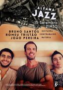 MÚSICA: Bruno Santos, Romeu Tristão & João Pereira - Concertos  ALFAMA JAZZ