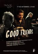 """MÚSICA: """"Good Friends"""" - Mário Gramaço, Emílio Robalo & André Pinto"""