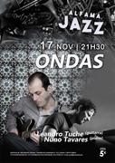 MÚSICA: ONDAS - Leandro Tuche & Nuno Tavares - Concertos ALFAMA JAZZ