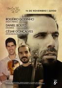 MÚSICA: Rogério Godinho, Daniel Bolito & César Gonçalves