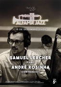 MÚSICA: Samuel Lercher & André Rosinha - Concertos ALFAMA JAZZ