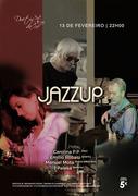 MÚSICA: JAZZUP - Carolina P.P. , Emílio Robalo, Manuel Mota & Paleka