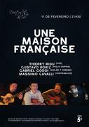 MÚSICA: Une Maison Française - Thierry Riou, Gustavo Roriz, Gabriel Godoi & Massimo Cavalli