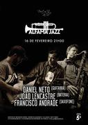 MÚSICA: Daniel Neto, João Lencastre & Francisco Andrade - Concertos  ALFAMA JAZZ