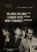 MÚSICA: Orlanda Guilande, Leandro Tuche & Nuno Fernandes