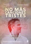 "MÚSICA: ""No Más Canciones Tristes"" -  Daniel Cros & participação especial Carla Pires"