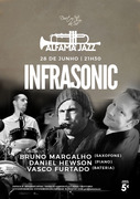 MÚSICA: Infrasonic - Bruno Margalho, Daniel Hewson & Vasco Furtado - Concerto Alfama Jazz