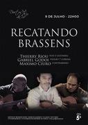 MÚSICA: Recatando Brassens - Thierry Riou, Gabriel Godoi & Máximo Ciuro