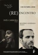 MÚSICA: (re) ENCONTRO - Inês Carreira & Rogério Godinho