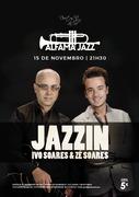"MÚSICA: ""JAZZIN"" - Ivo Soares & Zé Soares"