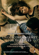 "MÚSICA: ""Undercover Agents for the Blues"" - Andreia Nunes & João Diogo Roque"