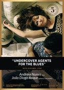 """MÚSICA: """"UNDERCOVER AGENTS FOR THE BLUES"""" - Andreia Nunes & João Diogo Roque"""