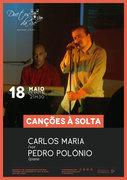 """MÚSICA: """"Canções à Solta"""" - Carlos Maria & Pedro Polónio"""