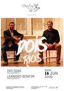 """MÚSICA: """"Dois Rios"""" - Ivo Dias & Leandro Bonfim"""