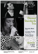 "MÚSICA: ""Devout Standards Trio"" – Daniela Melo, Leandro Tuche, Paulo Neves"