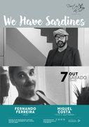 "MÚSICA: ""We  Have Sardines"" – Fernando Ferreira & Miguel Costa"