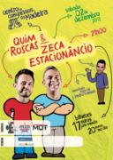 ESPECTÁCULOS: Quim Roscas e Zeca Estacionâncio