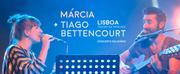 MÚSICA: Márcia e Tiago Bettencourt