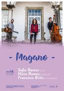 "MÚSICA: ""Magano"" – Sofia Ramos, Nuno Ramos & Francisco Brito"