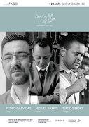 """MÚSICA: Concerto """"IN FADO"""" - Pedro Galveias, Miguel Ramos & Tiago Simões"""