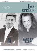 "MÚSICA: ""Fado em Prelúdio"" - Rui Vaz & Mário Rui Teixeira - CONCERTO ""IN FADO"""