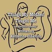 "Auditions for ""Things My Mother Taught Me"""