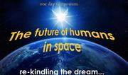 One-Day Symposium - The Future of Humans in Space