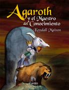 AGAROTH Y EL MAESTRO DEL CONOCIMIENTO
