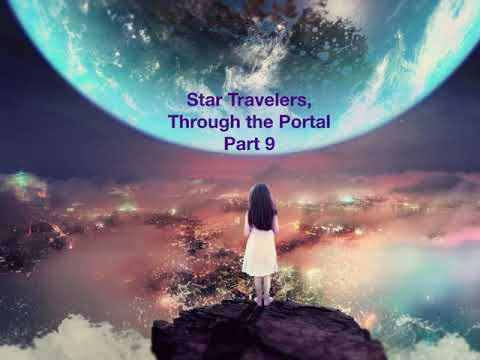 Star Travelers Through the Portal --  Part 9-2