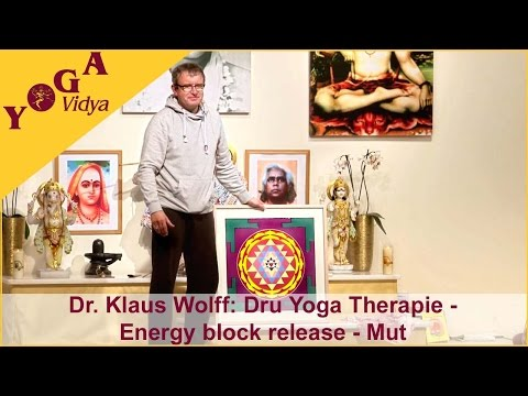 2 - Dru Yoga Therapie Workshop mit Dr. Klaus Wolff - Mut