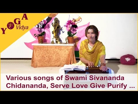 Lieder von Swami Sivananda - Chidananda und Serve Love Give Purify Meditate Realize mit Vani Devi