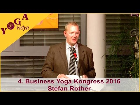 4. Business Yoga Kongress - Eröffnungsansprache  Stefan Rother