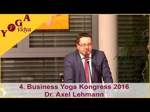 4. Business Yoga Kongress - Eröffnungsansprache Dr. Lehmann