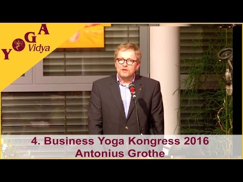 4. Business Yoga Kongress - Eröffnungsansprache Antonius Grothe