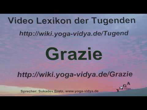 Grazie - Sukadevs Yoga-Video-Lexikon der 1008 Tugenden