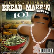 Bread Make'n 101