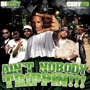 AINT NOBODY TRIPPIN