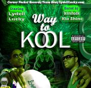Way to kool Hosted by: Kia shine