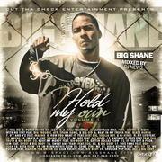 Big Shane- I Hold My Own V.1