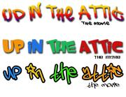 Up In The Attic The Movie!
