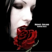 MICHAEL GIULIANO VAMPIRIC ROSES NOW @ ITUNES.COM  AND  AMAZON.COM
