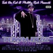 Tech da Kid & Philthy Rich Presents Town Bizz All Stars
