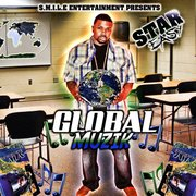 GLOBAL MUZIK DROPPIN SOON!!