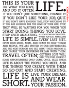 This is life...and it is short.
