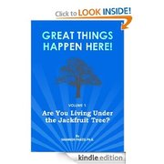 Are You Living Under the Jackfruit Tree? (Great Things Happen Here!) [Kindle Edition]