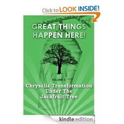Chrysalis Transformation Under the Jackfruit Tree (Great Things Happen Here!) [Kindle Edition]