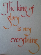 The King of Glory is My Everything