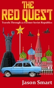 The Red Quest: Travels through the Former Soviet Union
